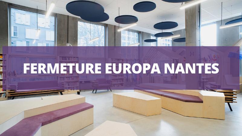 Fermeture Europa Nantes